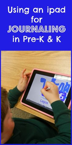 Journaling on the ipad with Pre-Schoolers & Kindergartners