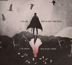 """I do sin, but I'm not the devil. I am good, but I'm no angel"""