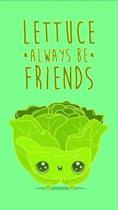 Lettuce be friends forever Funny Food Puns, Punny Puns, Puns Jokes, Corny Jokes, Food Humor, Love Puns, Pun Card, Frases Humor, Cute Quotes