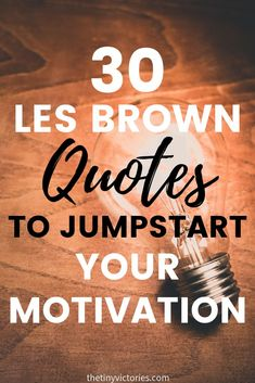 30 quotes from one of my all-time favorite motivational speakers, Les Brown Best Motivational Speakers, Motivational Quotes, Inspirational Quotes For Women, Inspiring Quotes, Les Brown Quotes, Woman Quotes, Life Quotes, Personal Growth Quotes, Sharing Quotes