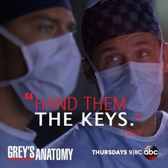 """""""Hand them the keys."""" Dr. Derek Shepherd to Dr. Jackson Avery about the residents. Grey's Anatomy quotes"""
