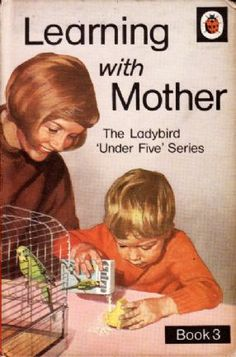 Learning with Mother Book 3 - you would have thought father could have done a bit by the third book.