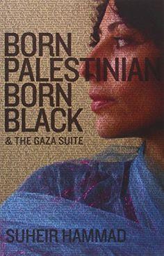 Born Palestinian, Born Black & the Gaza Suite by Suheir Hammad http://www.amazon.co.uk/dp/097601422X/ref=cm_sw_r_pi_dp_K6zzvb0B7FWE3