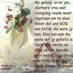 My Gebed Goeie More, Special Quotes, Special Words, Uplifting Quotes, Inspirational Quotes, Motivational Verses, Afrikaans Quotes, Scripture Verses, Trust God