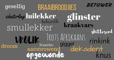 Trots Afrikaans. Loer na dié lekke woorde! Wat is jou gunsteling-woord in Afrikaans?