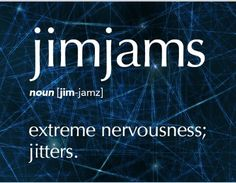 Word for Today: Jimjams (n), Extreme nervousness; jitters - what my family always called their restless leg syndrome symptoms. Can't believe it's a real word whose definition fits! Unusual Words, Weird Words, Rare Words, Unique Words, Cool Words, Fancy Words, Big Words, Words To Use, Pretty Words