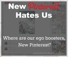 New Pinterest Hates Us