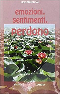 Amazon.it: Emozioni, sentimenti, perdono - Lise Bourbeau, D. Muggia - Libri Amazon, Cover, Books, Amazons, Libros, Riding Habit, Book, Book Illustrations, Libri