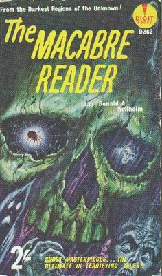 Digit edition of Donald Wollheim's classic anthology Horror Fiction, Horror Books, Sci Fi Books, Horror Comics, Horror Art, Pulp Fiction, Horror Films, Book Cover Art, Book Art