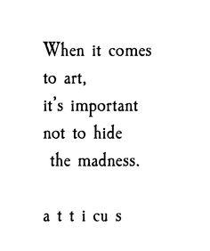 'Art & madness' @atticuspoetry