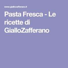 Pasta Fresca - Le ricette di GialloZafferano