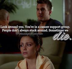 """Sometimes we die.""  BTW, *stick around. Sorry.  Chasing Life."