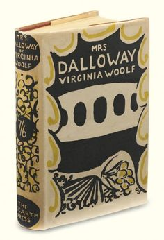 Mrs Dalloway. Virginia Woolf. London: Hogarth Press, 1925. Jacket design by Vanessa Bell. First edition.  As a commentary on inter-war society, Clarissa Dalloway's character embodies sexual and economic repression and the narcissism of bourgeois women...