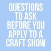 Top 10 Reasons you were rejected from a Craft Show.  Great article