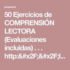 50 Ejercicios de COMPRENSIÓN LECTORA (Evaluaciones incluidas) . . . http://laluzenlasaulas... - justpaste.it