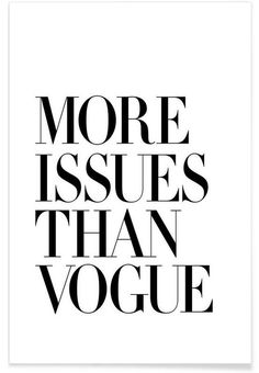 More Issues Than Vogue White als Premium Poster