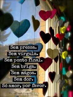 Só amor, por favor.