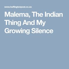 Malema, The Indian Thing And My Growing Silence