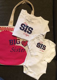 Big Sis Lil Sis Tshirts and Big Sis Hospital Bag made for my grand daughters.