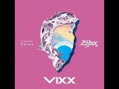 Artist: VIXX (빅스) Album: Zelos Genre: KPop, R&B Year Released: 2016 VIXX ZELOS Tracklist: 1. Dynamite (다이너마이트) 2. Six Feet Under (늪) 3. 손의이별 (Farewell Hands)...