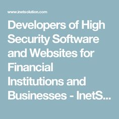 Developers of High Security Software and Websites for Financial Institutions and Businesses - InetSolution