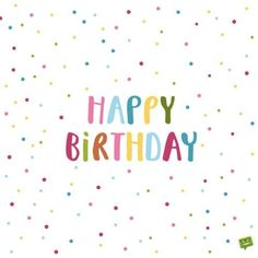 Birth Day     QUOTATION – Image :     Quotes about Birthday  – Description  Happy Birthday!  Sharing is Caring – Hey can you Share this Quote !