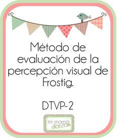 Frostig, test de desarrollo de la percepcion visual.