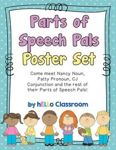 Parts of Speech Pals Poster Set! Come meet Addy Adjective, Nancy Noun, Pat Preposition and the rest of their Parts of Speech Pals! Each poster has a part of speech pal with definitions and examples to help make teaching grammar fun!