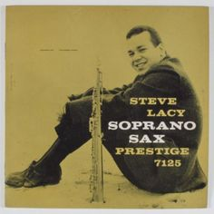 Steve Lacy - ESSENTIAL, el doble album publicado en 2011 que recopila, a su vez, sus dos lp´s: SOPRANO SAX y EVIDENCE.