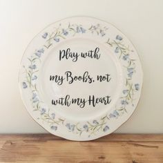 Play with my Boobs not with my Heart Vintage Dinner Plate. Typography print typography sign Vintage plate Vintage sign Personalised sign Personalised plate custom sign custom plate. Breasts Tits feminist