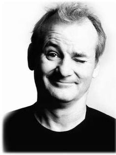 bill murray.  people will question this, I'm sure, but a man that can make me laugh is always on my list!