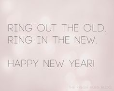 Give bell noise makers New Year New Beginning, Happy New Year 2014, Lyric Quotes, Me Quotes, Indian Proverbs, New Year's Kiss, Great Inspirational Quotes, Quotes About New Year, Word Up