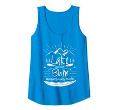 Lake Bum no time for salty beaches Tank Top Jteez- outdoorsy nature funny sayings Tanks, Tank Tops, Camping Activities, Funny Sayings, S Star, Beaches, Fashion Brands, Tank Man, Nature