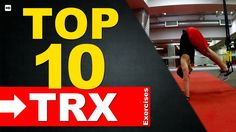 Top 10 TRX Exercises for Beginners to Advanced (MEN & WOMEN)