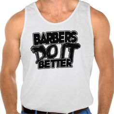 Barbers Do It Better Tank Top for men. Various Colors and options available, including women's.