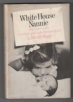 White House Nannie:  My Years with Caroline and John Kennedy, Jr., http://www.amazon.com/dp/B000NWDVJ2/ref=cm_sw_r_pi_awdm_vUvTvb8208NP7