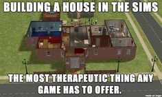 "You've ever spent more time building the perfect dream home than actually playing. | 18 Signs You're Addicted To ""The Sims"""