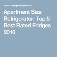10 Apartment-Sized Refrigerators for $1,000 or Less | Small ...