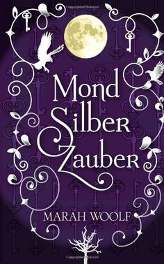 MondSilberZauber by Marah Woolf I Love Books, Books To Read, My Books, Marah Woolf, Reading Online, Books Online, Cover Art, Abbi Jacobson, Importance Of Library