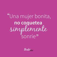 La sonrisa es la curva más bonita de una mujer :) #FilosofíaBodaTotal