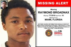 RAYMOND BROADNAX, Age Now: 16, Missing: 07/07/2016. Missing From MIAMI, FL. ANYONE HAVING INFORMATION SHOULD CONTACT: Miami Police Department (Florida) 1-305-579-6111.