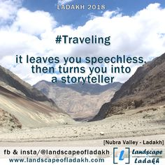 Travel Quote : - It leaves you speechless. then turns you into storyteller. Leh Ladakh, Travel Quotes, Trekking, Me Quotes, Travelling, Tours, Leaves, Explore, Adventure