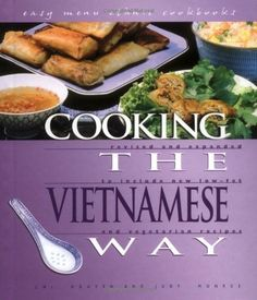 Cooking the Vietnamese Way (Easy Menu Ethnic Cookbooks) by Chi Nguyen, http://www.amazon.com/dp/0822541254/ref=cm_sw_r_pi_dp_.qZ7qb1K2NXTK