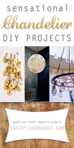 Sensational Chandelier DIY Projects - The Cottage Market   #Chandeliers, #ChandelierDIYProjects, #ChandelierDIY