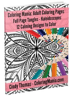 12 Calming Designs to Color: Full Page Tangles, Kaleidoscopes - Printable - Instant Download!