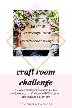 Craft Room Makeover Challenge – Week 1 Our Crafty Mom #confessyourmess #craftroomorganization #craftroomchallenge