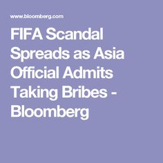 FIFA Scandal Spreads as Asia Official Admits Taking Bribes - Bloomberg