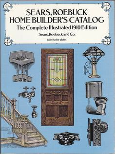 Sears, Roebuck Home Builder's Catalog: The Complete Illustrated 1910 Edition: Sears Roebuck and Co.: 9780486263205: Amazon.com: Books