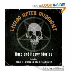 the concept behind Living After Midnight: Hard and Heavy Stories is simple: 63,000 words' worth of horror and dark fantasy inspired by the authors' favorite hard rock and heavy metal bands. From the music of Black Sabbath, Iron Maiden, Judas Priest (of course), and others come exciting tales of zombies, ghosts, wizards, serial killers, and more. You don't have to like hard and heavy music to enjoy these stories--just hard-rocking genre tales.