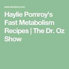 Haylie Pomroy's Fast Metabolism Recipes | The Dr. Oz Show